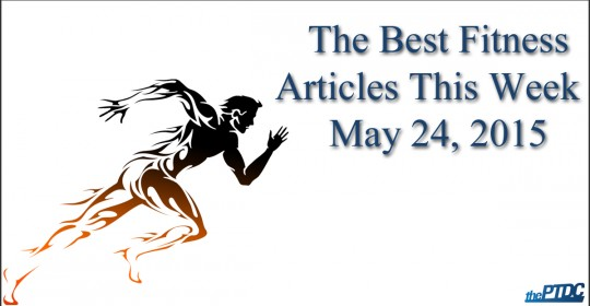 Best Fitness Articles — May 24, 2015
